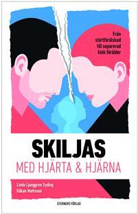 Omslaget till boken Skiljas med hjärta och hjärna författad av Håkan Mattsson och Linda Ljunggren Syding